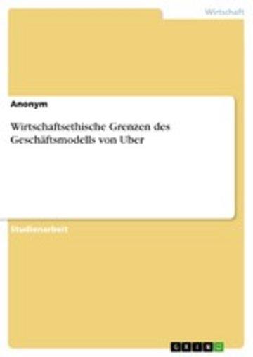 eBook Wirtschaftsethische Grenzen des Geschäftsmodells von Uber Cover