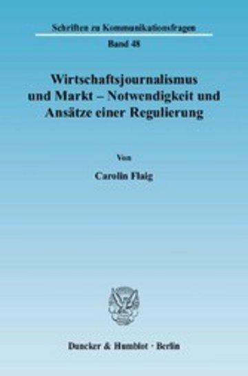 eBook Wirtschaftsjournalismus und Markt - Notwendigkeit und Ansätze einer Regulierung. Cover