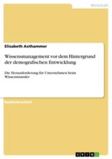 eBook Wissensmanagement vor dem Hintergrund der demografischen Entwicklung Cover
