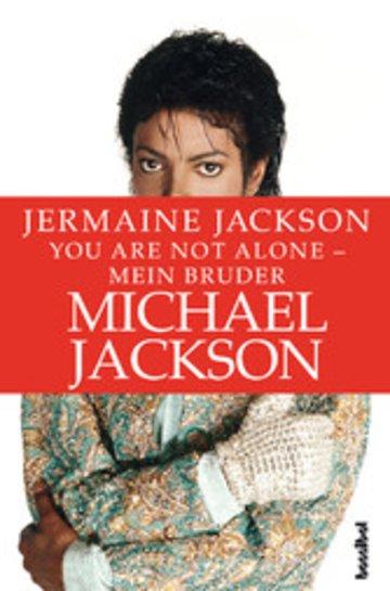 You are not alone - Mein Bruder Michael Jackson von Jermaine Jackson ...