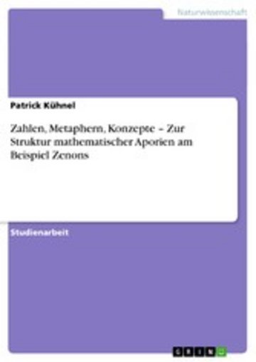 eBook Zahlen, Metaphern, Konzepte - Zur Struktur mathematischer Aporien am Beispiel Zenons Cover