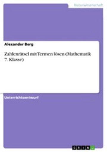 eBook Zahlenrätsel mit Termen lösen (Mathematik 7. Klasse) Cover