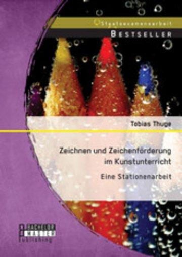 eBook Zeichnen und Zeichenförderung im Kunstunterricht: Eine Stationenarbeit Cover