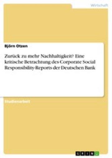 eBook Zurück zu mehr Nachhaltigkeit? Eine kritische Betrachtung des Corporate Social Responsibility-Reports der Deutschen Bank Cover