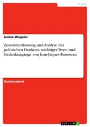 eBook Zusammenfassung und Analyse des politischen Denkens, wichtiger Texte und Gedankengänge von Jean-Jaques Rousseau Cover