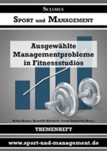 Ausgewählte Managementprobleme in Fitnessstudios
