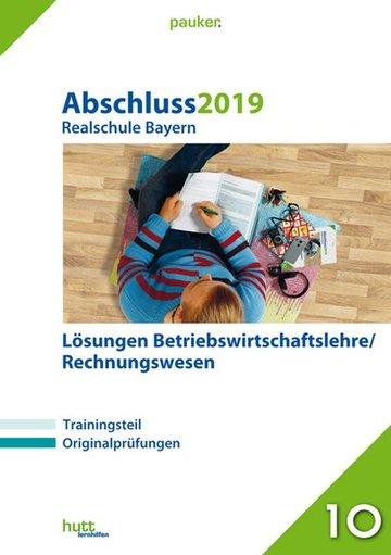 Abschluss 2019 - Realschule Bayern Betriebswirtschaftslehre/Rechnungswesen Lösungen