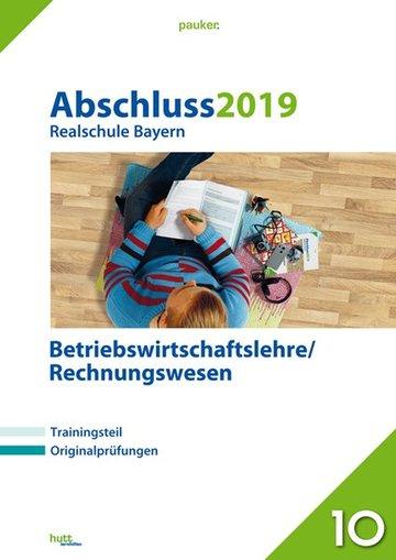 Abschluss 2019 - Realschule Bayern Betriebswirtschaftslehre/Rechnungswesen