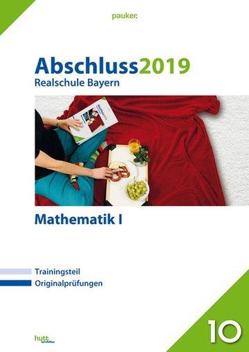 Abschluss 2019 - Realschule Bayern Mathematik I