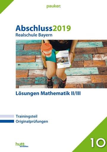 Abschluss 2019 - Realschule Bayern Mathematik II/III Lösungen