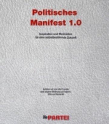 Politisches Manifest 1.0 Inspiration und Motivation für eine selbstbestimmte Zukunft