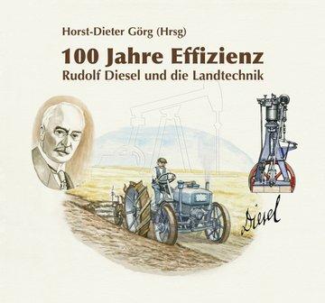 100 Jahre Effizienz - Rudolf Diesel und die Landtechnik
