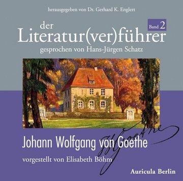 Der Literatur(ver)führer, Band 2: Johann Wolfgang von Goethe