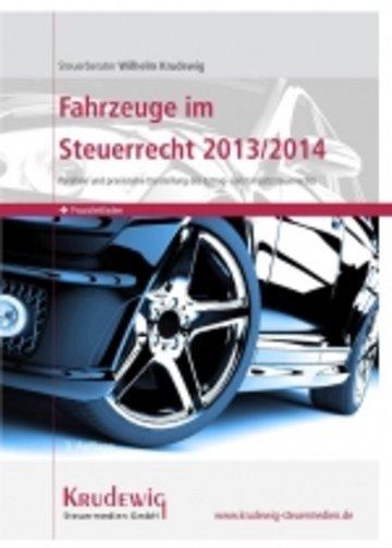 Fahrzeuge im Steuerrecht 2013/2014