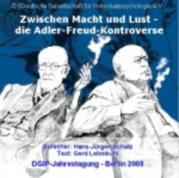 Zwischen Macht und Lust - die Adler-Freud-Kontroverse
