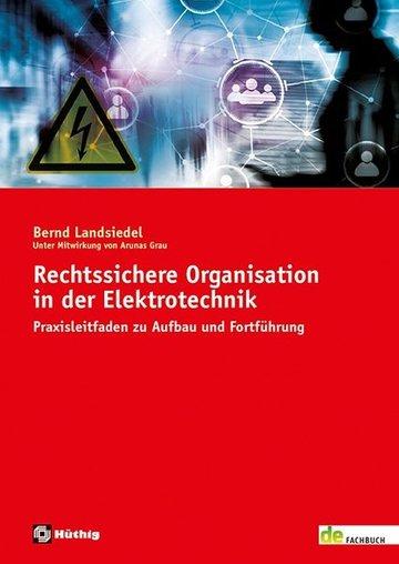 Rechtssichere Organisation in der Elektrotechnik – Praxisleitfaden zu Aufbau und Fortführung