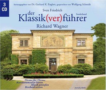 Der Klassik(ver)führer, Richard Wagner