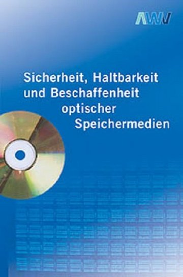 Sicherheit, Haltbarkeit und Beschaffenheit optischer Speichermedien