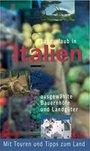 Landurlaub in Italien ausgewählte Bauernhöfe und Landgüter