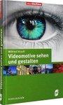 Videomotive sehen und gestalten - Einfach besser filmen
