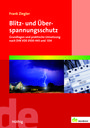 Blitz- und Überspannungsschutz Grundlagen und praktische Umsetzung nach DIN VDE 0100-443 und -534